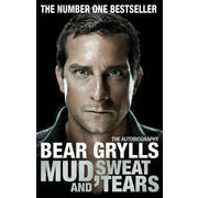 Bear Grylls - Mud, Sweat and Tears