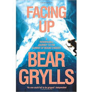 Bear Grylls - Facing Up