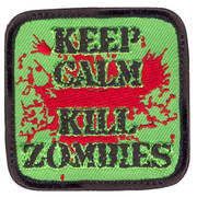 Keep Calm Kill Zombies Cloth Badge