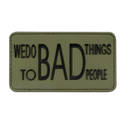 PVC Badge - We Do Bad Things