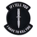 PVC Badge - If I Tell You