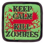 Keep Calm Kill Zombies Cloth Badge